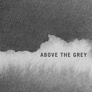 The Black Penguins - ABOVE THE GREY